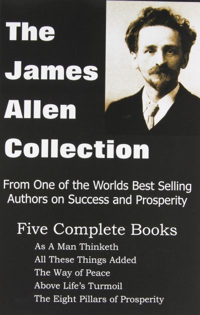 Five Books from one fo the worlds best selling authors on Success and prosperity, James Allen.