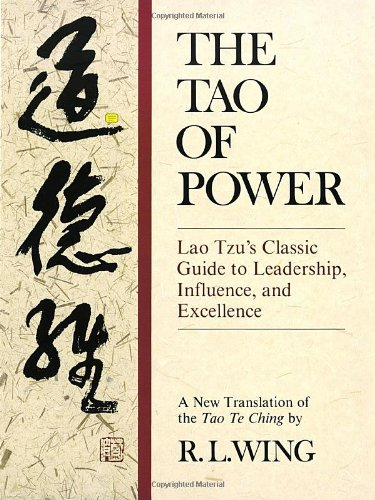 A masterpiece of practical philosophy, this is the manual composed by Lao Tzu for China's rulers to help them enhance interpersonal relationships and cultivate the enduring qualities of leadership